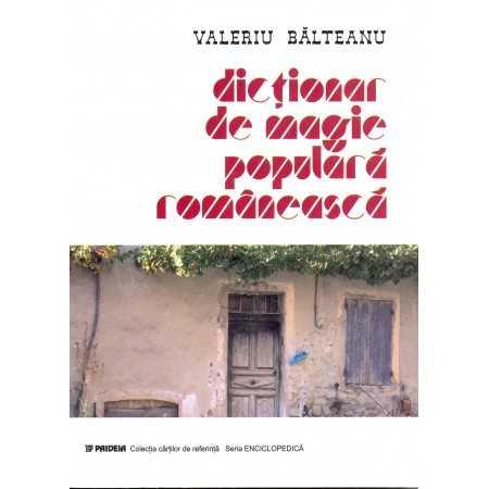 Paideia Dicţionar de magie populară românească - Valeriu Bălteanu Studii culturale 34,00 lei 0855P