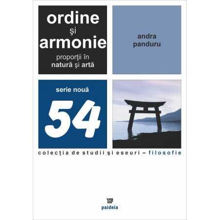 Paideia Ordine şi armonie: Proporţii în natură şi artă - Andra Panduru Filosofie 25,00 lei