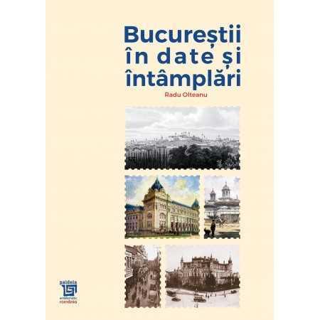Paideia Bucurestii in date, intamplari si ilustratii - Radu Olteanu Carte Bonus 0,00 lei
