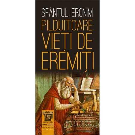 Paideia Pilduitoare vieți de eremiți - Sfântul Ieronim Philosophy 26,00 lei
