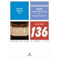 Mesianismul Torei. Sărbătorile iudaice şi transcendenţa lor-Daniela Reghina Onu