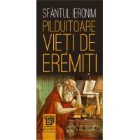 Pilduitoare vieți de eremiți - Sfântul Ieronim