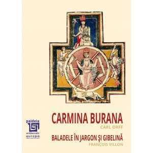 Paideia E-book - Carmina Burana - Karl Orff, Baladele în jargon şi gibelină - François Villon Carte Bonus 0,00 lei