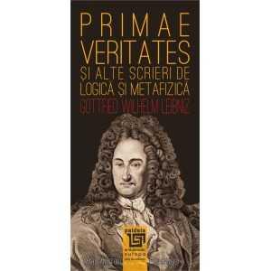 Paideia Primae veritates şi alte scrieri de logică şi metafizică - Gottfied Wilhelm Leibniz Philosophy 34,00 lei