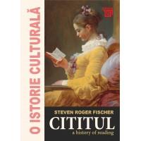 Cititul. A history of reading - Steven Roger Fischer