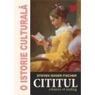 Paideia Cititul. A history of reading - Steven Roger Fischer E-book 35,00 lei
