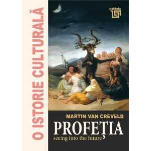 Paideia Profeția. Seeing into the future - Martin Van Creveld O istorie culturală 60,00 lei