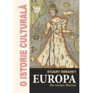 Paideia Europa. The Europe illusion - Stuart Sweeney E-book 35,00 lei