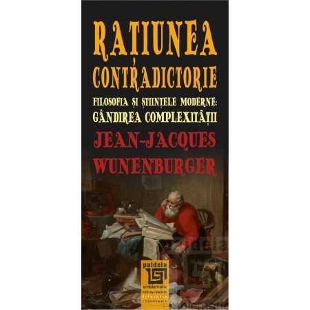 Paideia Ratiunea contradictorie - Jean-Jacques Wunenburger Filosofie 41,00 lei