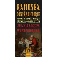 Ratiunea contradictorie - Jean-Jacques Wunenburger