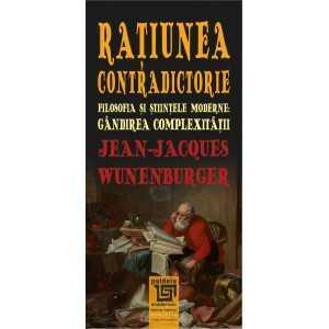 Paideia Ratiunea contradictorie - Jean-Jacques Wunenburger E-book 15,00 lei