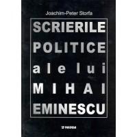 Scrierile politice ale lui Mihai Eminescu - Joachim-Peter Storfa