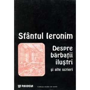 Despre bărbaţii iluştrii şi alte scrieri - Sfântul Ieronim