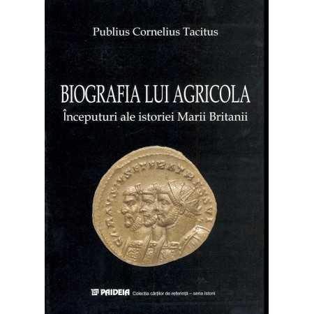 Paideia Biografia lui Agricola - Publius Cornelius Tacitus Istorie 21,97 lei 0758P