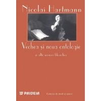 Vechea şi noua ontologie - şi alte scrieri filosofice - Nikolai Hartmann
