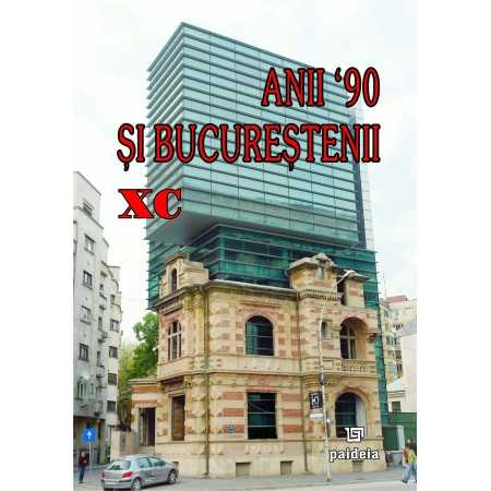 Paideia Anii '90 şi bucureştenii - Muzeul Taranului Roman Studii sociale 50,00 lei 0730P