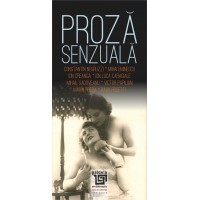 Proză senzuală: (scriitori români) Antologie întocmită de Petre D. Anghel