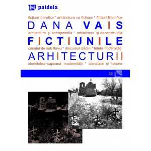 Ficțiunile arhitecturii - Dana Vais