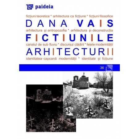 Paideia Fictiunile arhitecturii - Dana Vais Arte & arhitecturi 26,00 lei