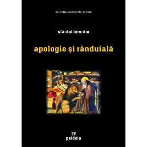 Apologie şi rânduială - Sfântul Ieronim