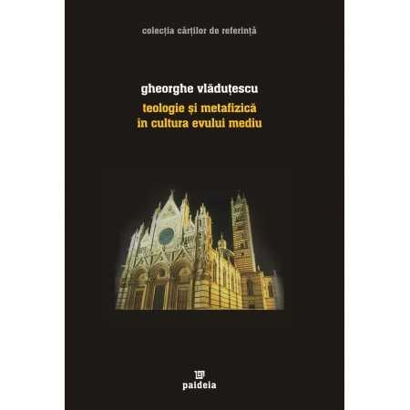 Teologie si metafizică în cultura Evului Mediu