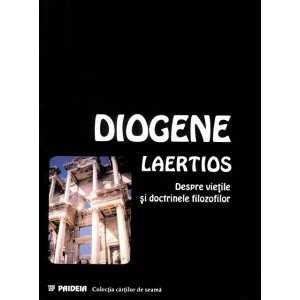 Despre vieţile şi doctrinele filosofilor. Cărţile I-II (Filosofii presocratici)