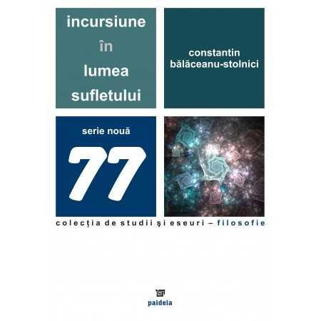 Paideia Incursiune in lumea sufletului - Constantin Balaceanu Stolnici Filosofie 36,00 lei 0922P