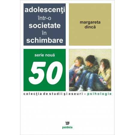 Paideia Adolescenţii într-o societate în schimbare - Margareta Dincă Studii sociale 23,12 lei 0743P