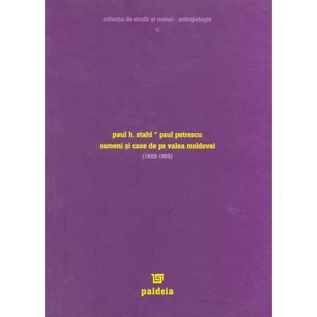 Paideia Oameni şi case de pe Valea Moldovei - Paul H. Stahl, Paul Petrescu Studii sociale 31,00 lei 1086P