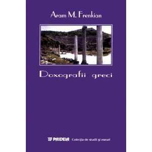 Paideia Doxografii greci - Aram M. Frenkian Filosofie 24,00 lei 0844P