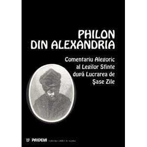 Comentariu Alegoric al Legilor Sfinte după Lucrarea de Şase Zile - Philon din Alexandria