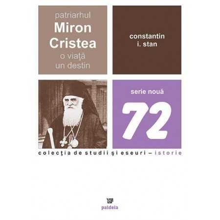 Paideia The Patriarch Miron Cristea - A life - one destiny History 56,00 lei