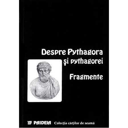 Paideia On Pythagora and the pythagoreans (fragments) Philosophy 24,00 lei