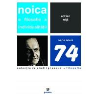 Noica: O filosofie a individualităţii - Adrian Niţă