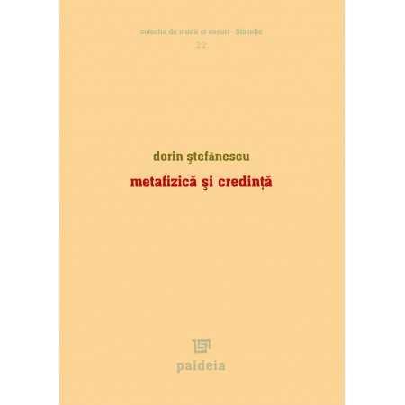 Metafizică şi credinţă - Dorin Ştefănescu E-book 15,00 lei E00001058