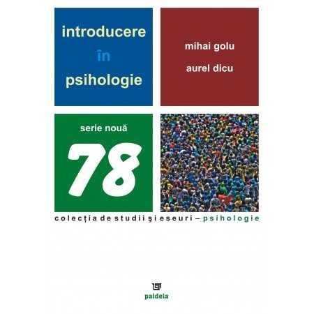 Introducere în psihologie - Mihai Golu, Aurel Dicu E-book 15,00 lei E00000932