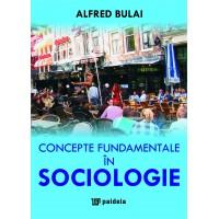 Concepte fundamentale in sociologie - Alfred Bulai