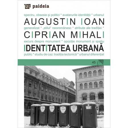Paideia Urban Identity: spectrum, obsession and policies Arts & Architecture 24,00 lei
