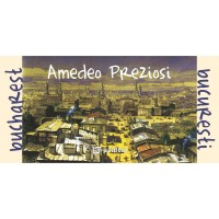 Bucuresti / Bucharest - Amedeo Preziosi