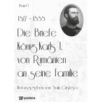 Die Briefe König Karls I. von Rumänien an seine Familie, band I (1877-1888) - Cristescu