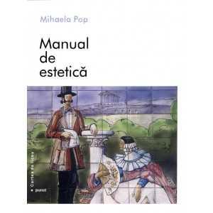 Manual de estetică - Mihaela Pop