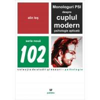 Monologuri PSI despre cuplul modern. Psihologie aplicată - Alin Leş
