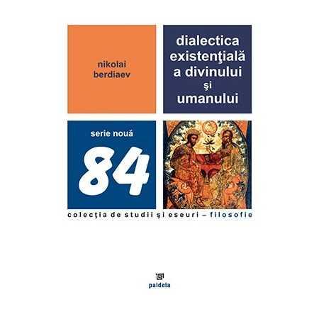 Paideia Dialectica existentiala a divinului si umanului - Nikolai Berdiaev Filosofie 26,00 lei 0192P