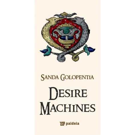 Paideia Desire Machines - Sanda Golopenţia Studii culturale 28,00 lei 0319P