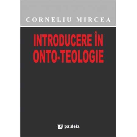 Paideia Introducere în onto-teologie - Corneliu Mircea Filosofie 39,00 lei 0632P