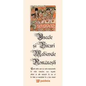 Bucate si vinuri medievale romanesti. L3-Editura Paideia