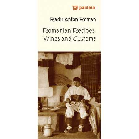 Paideia Romanian recipes wines and customs Cultural studies 25,00 lei