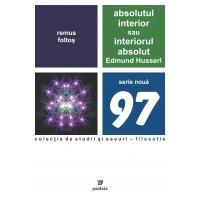 Absolutul interior sau interiorul absolut. Edmund Husserl - Remus Foltoș