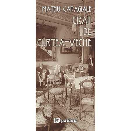 Paideia Craii de Curtea-Veche - L3 - Mateiu Caragiale Litere 28,90 lei 0696P