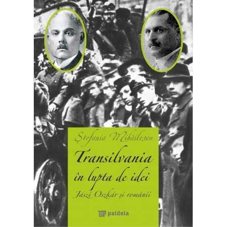 Paideia Transilvania în lupta de idei - Ştefania Mihăilescu Istorie 39,00 lei 1181P